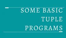 Some basic tuple programs